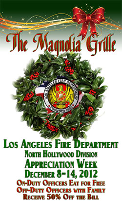 The Magnolia Grille LAFD Appreciation Week: December 8-14, 2012